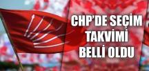 CHP'DE SEÇİM TAKVİMİ BELLİ OLDU