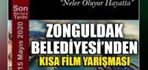 ZONGULDAK BELEDİYESİ'NDEN KISA FİLM YARIŞMASI