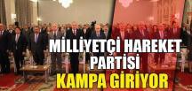 MHP KAMPA GİRİYOR