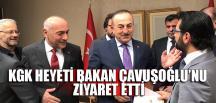 KGK HEYETİ BAKAN ÇAVUŞOĞLU'NU ZİYARET ETTİ