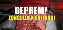 DEPREM! ZONGULDAK SALLANDI