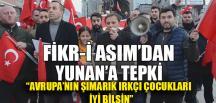 FİKR-İ ASIM'DAN YUNAN'A TEPKİ