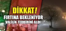 DİKKAT! FIRTINA BEKLENİYOR