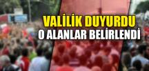 O ALANLAR BELİRLENDİ