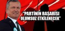 """""""PARTİNİN BAŞARISI OLUMSUZ ETKİLENECEK"""""""