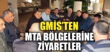 GMİS'TEN MTA BÖLGELERİNE ZİYARETLER