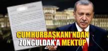 CUMHURBAŞKANI'NDAN ZONGULDAK'A MEKTUP!