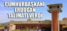 """""""CUMHURBAŞKANI TALİMATI VERDİ"""""""