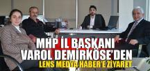 DEMİRKÖSE'DEN LENS MEDYA HABER'E ZİYARET