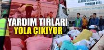 YARDIM TIRLARI YOLA ÇIKIYOR