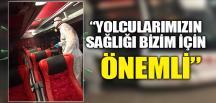 """""""YOLCULARIMIZIN SAĞLIĞI BİZİM İÇİN ÖNEMLİ"""""""