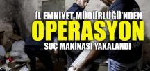 İL EMNİYET MÜDÜRLÜĞÜ'NDEN OPERASYON