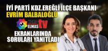 EVRİM BALBALOĞLU KARAELMAS TV'DE SORULARI YANITLADI