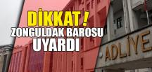 DİKKAT! ZONGULDAK BAROSU UYARDI