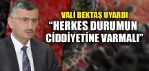 """""""HERKES DURUMUN CİDDİYETİNE VARMALI"""""""