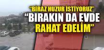 """""""BİRAZ HUZUR İSTİYORUZ"""""""