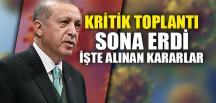 KRİTİK TOPLANTI SONA ERDİ