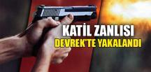 KATİL ZANLISI DEVREK'TE YAKALANDI