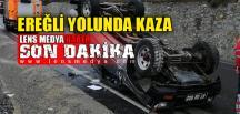 EREĞLİ YOLUNDA KAZA