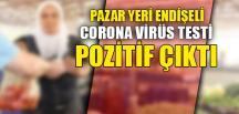 PAZAR YERİNDE CORONA ENDİŞESİ