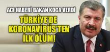 TÜRKİYE'DE KORONAVİRÜS'TEN İLK ÖLÜM!