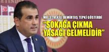 """""""SOKAĞA ÇIKMA YASAĞI GELMELİDİR"""""""
