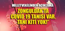 """""""ZONGULDAK COVİD 19 TANISI VAR, TANI KİTİ YOK!"""""""