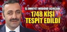 """""""1748 KİŞİ TESPİT EDİLDİ"""""""