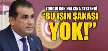 """""""BU İŞİN ŞAKASI YOK"""""""