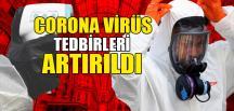 CORONA TEDBİRLERİ ARTIRILDI
