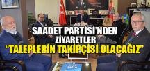 """""""TALEPLERİN TAKİPÇİSİ OLACAĞIZ"""""""