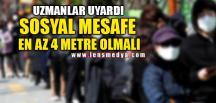 SOSYAL MESAFE EN AZ 4 METRE OLMALI