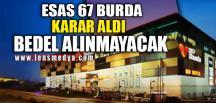 67 BURDA BEDEL ALMAYACAK