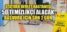 DEVLET HASTANESİ 50 TEMİZLİKÇİ ALACAK