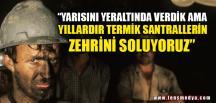 """""""YARISINI YERALTINDA VERDİK AMA"""""""