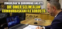SELİM ALAN ERDOĞAN'A ZONGULDAK'I ANLATTI
