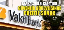 BANKA ŞUBESİ KAPATILDI