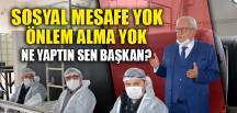SOSYAL MESAFE YOK