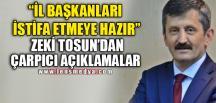 ZEKİ TOSUN'DAN İSTİFA AÇIKLAMASI
