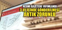 RESMİ GAZETEDE YAYIMLANDI, ARTIK ZORUNLU