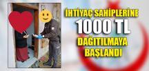 İHTİYAÇ SAHİPLERİNE 1000 TL DAĞITILMAYA BAŞLANDI