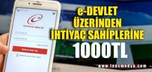 İHTİYAÇ SAHİPLERİNE 1000 TL VERİLECEK!