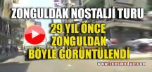 ZONGULDAK NOSTALJİ TURU
