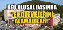 """""""EK ÖDEMELERİNİ ALAMADILAR"""""""