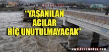 """""""YAŞANILAN ACILAR HİÇ UNUTULMAYACAK"""""""