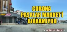 """""""CORONA PAŞALAR MARKETİ BIRAKMIYOR"""""""