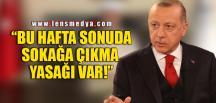 HAFTA SONU YENİDEN YASAK GELİYOR!