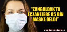 """ZONGULDAK'A 95 BİN MASKE GELDİ"""