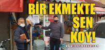 """""""BİR EKMEKTE SEN KOY"""""""