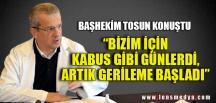 """""""BİZİM İÇİN KABUS GİBİ GÜNLERDİ"""""""